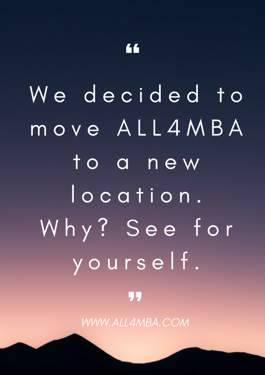We decided to move ALL4MBA to a new location